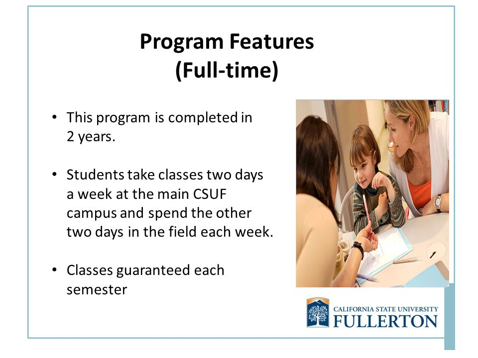 Program Features (Full-time) MSW Information This program is completed in 2 years.
