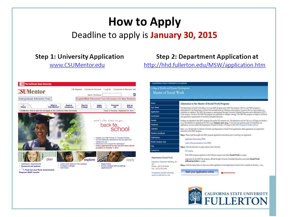 How to Apply Deadline to apply is January 30, 2015 Step 1: University Application     Step 2: Department Application at