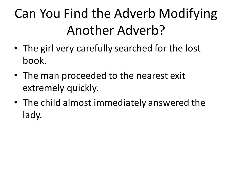 Can You Find the Adverb Modifying Another Adverb.
