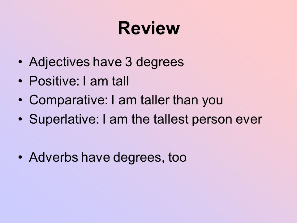 Adverbs Comparative And Superlative Review Adjectives Have 3