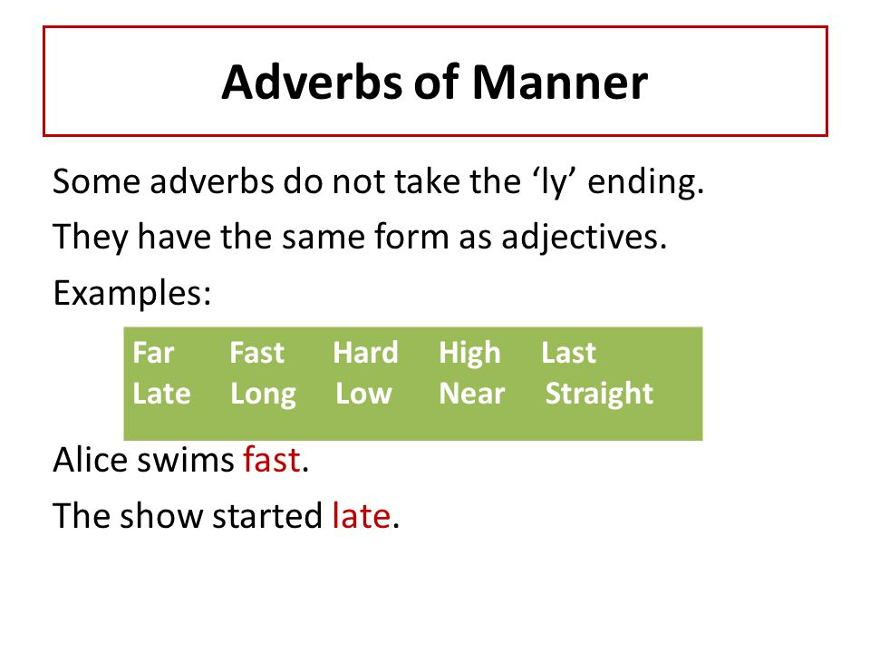 Adverbs Of Manner Often These Adverbs Are Formed By Adding Ly To