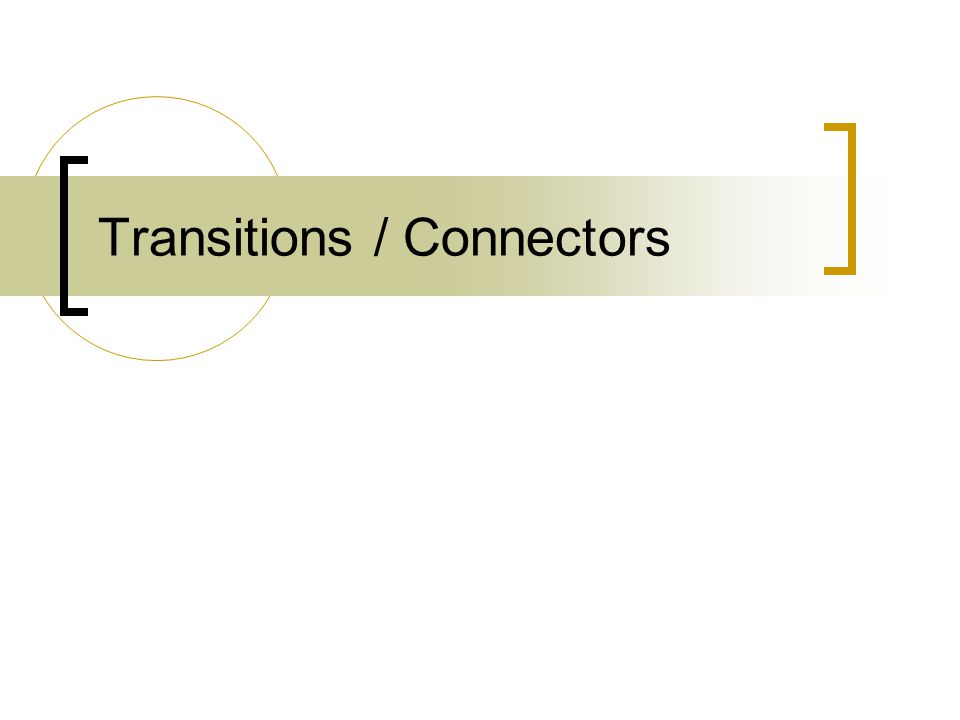 Transitions / Connectors