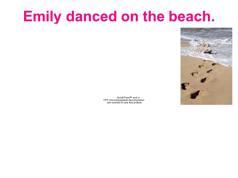 Emily danced on the beach.