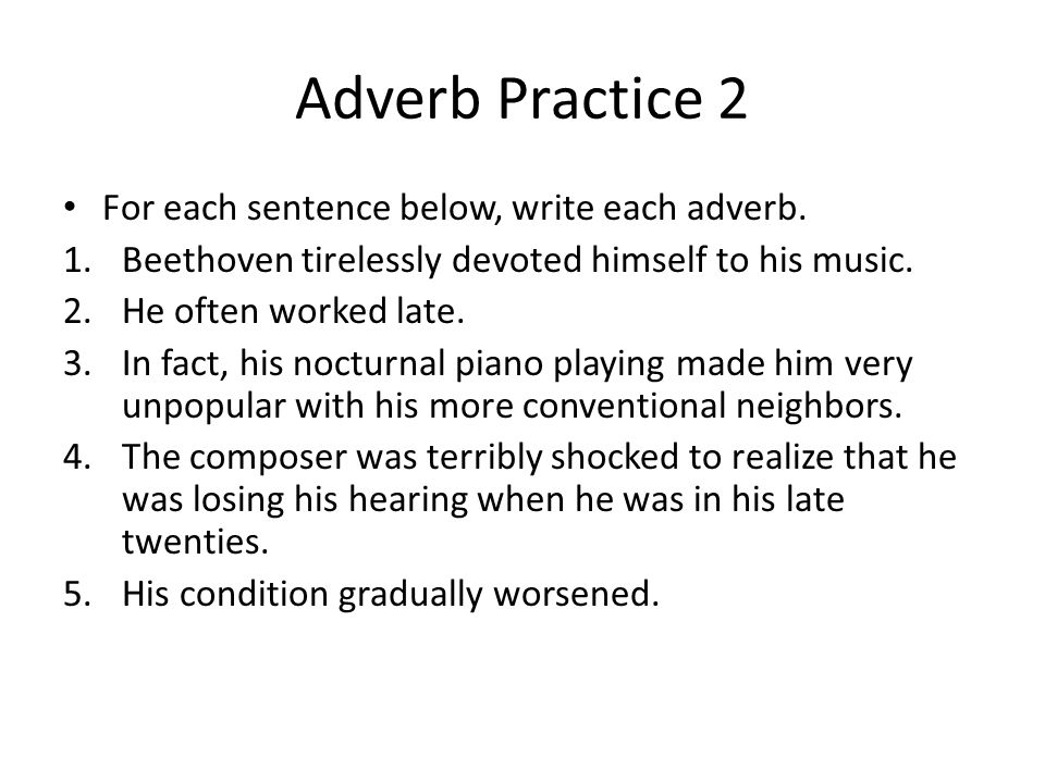 Adverb Practice 2 For each sentence below, write each adverb.