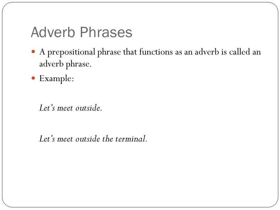 Adjective And Adverb Prepositional Phrases Adjective Phrases A