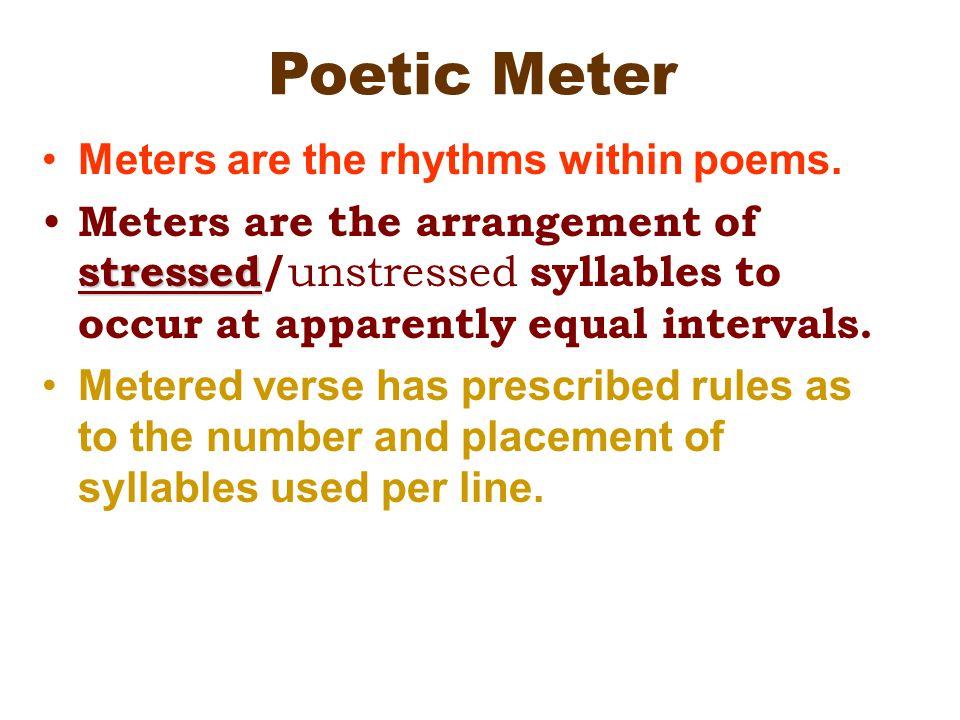 Poetic Meter Meters Are The Rhythms Within Poems