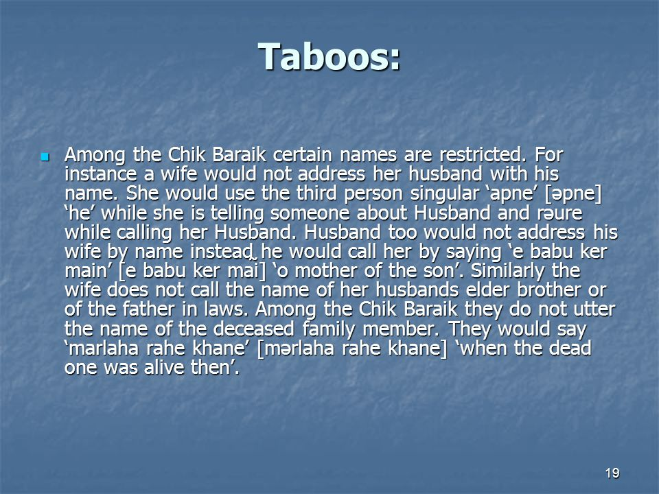 Taboos: Among the Chik Baraik certain names are restricted.