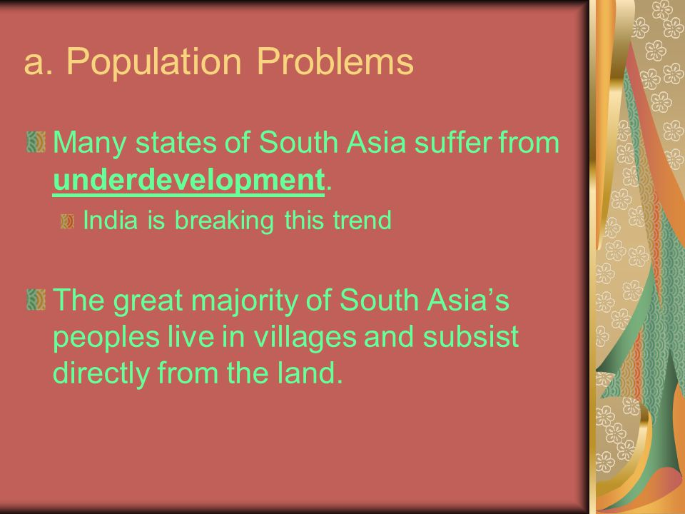 a. Population Problems Many states of South Asia suffer from underdevelopment.