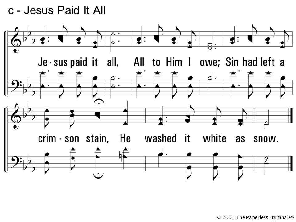 c - Jesus Paid It All © 2001 The Paperless Hymnal™