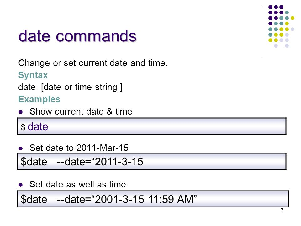 date commands Change or set current date and time.