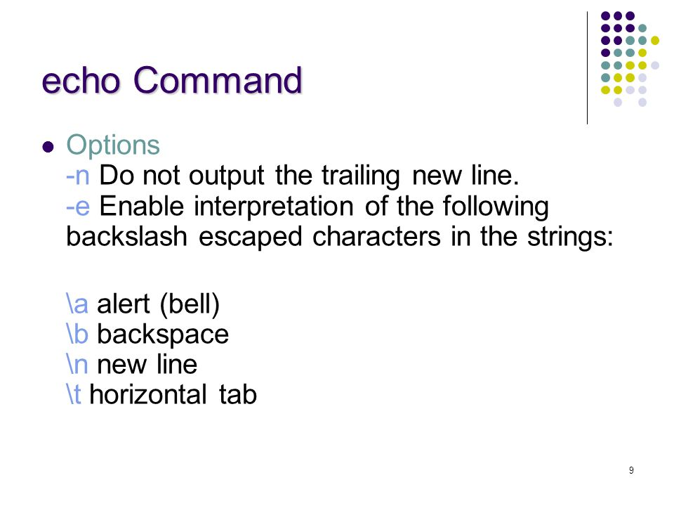 echo Command Options -n Do not output the trailing new line.
