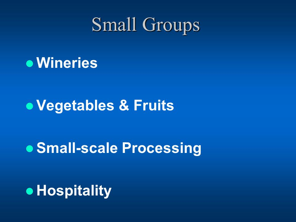 Small Groups Wineries Vegetables & Fruits Small-scale Processing Hospitality