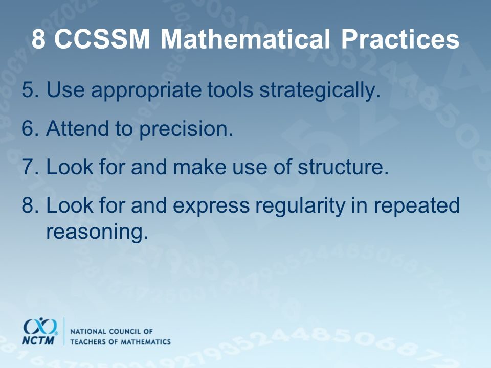 8 CCSSM Mathematical Practices 5.Use appropriate tools strategically.