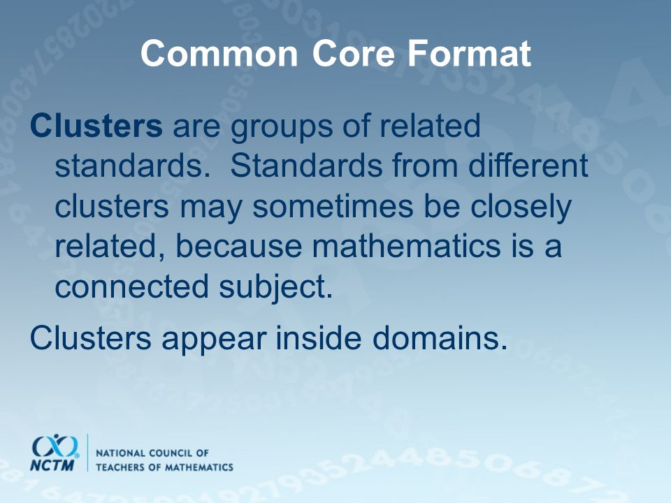 Common Core Format Clusters are groups of related standards.