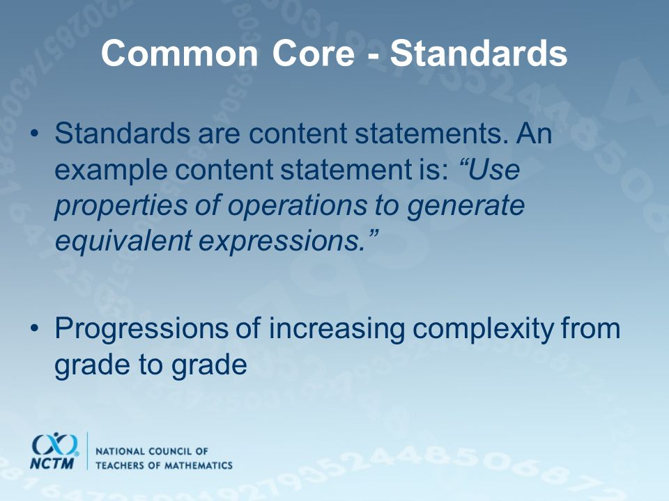 Common Core - Standards Standards are content statements.