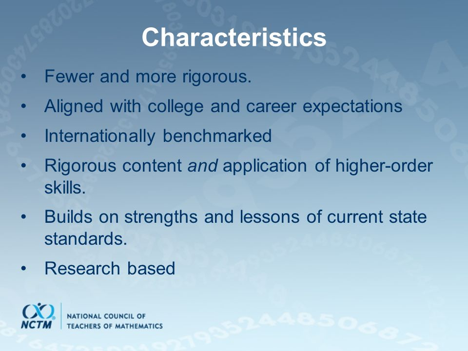 Characteristics Fewer and more rigorous.