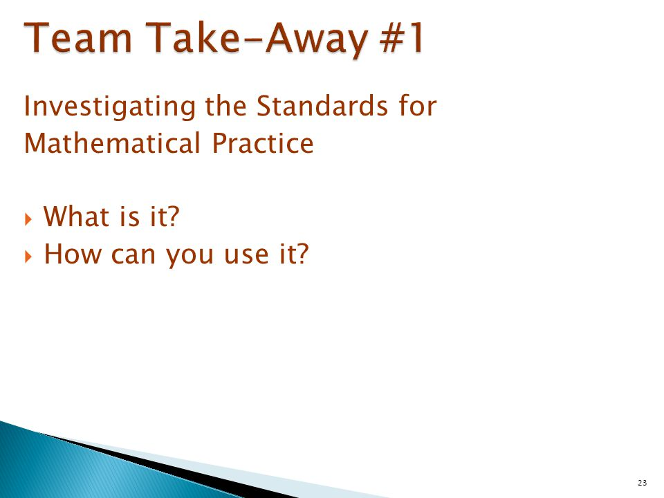 Investigating the Standards for Mathematical Practice  What is it  How can you use it 23