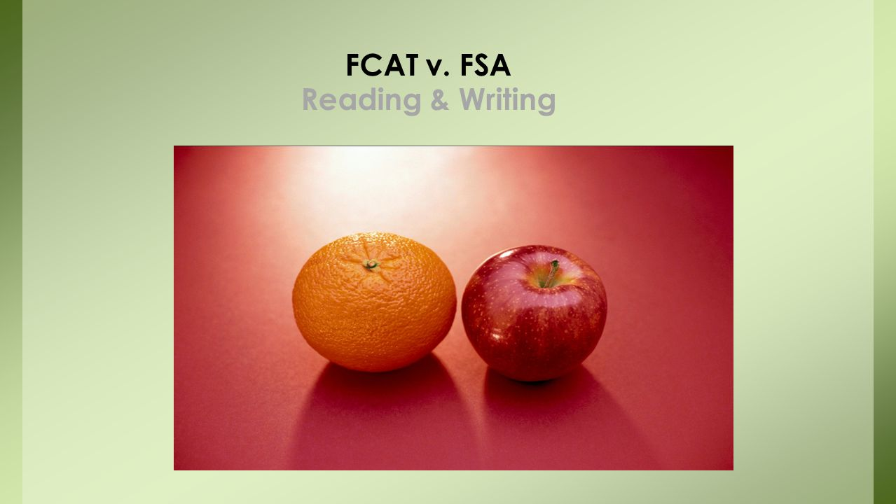 FCAT v. FSA Reading & Writing