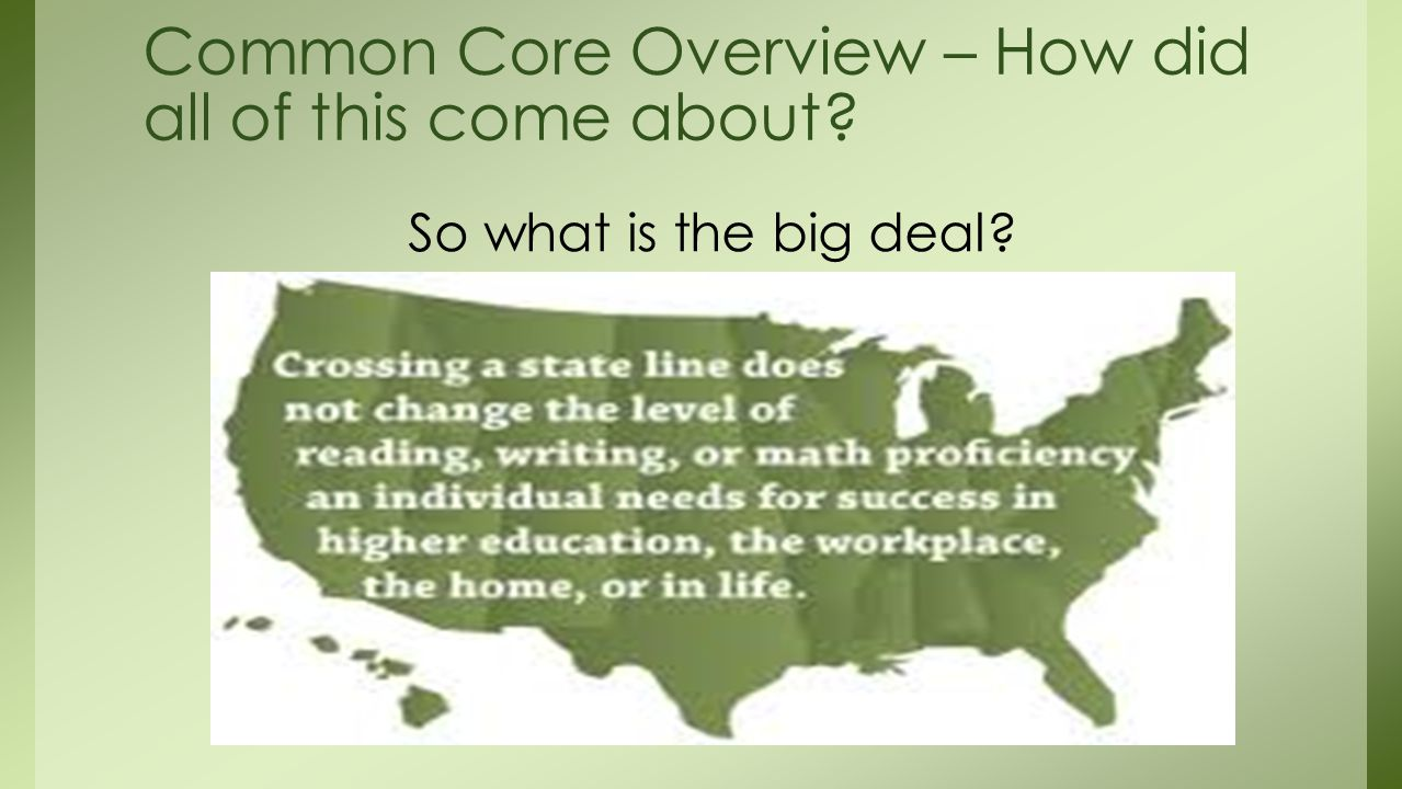 So what is the big deal Common Core Overview – How did all of this come about