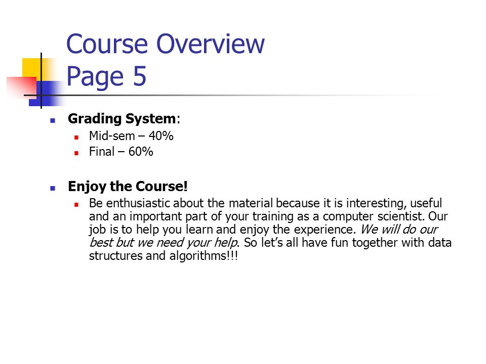 Course Overview Page 5 Grading System: Mid-sem – 40% Final – 60% Enjoy the Course.