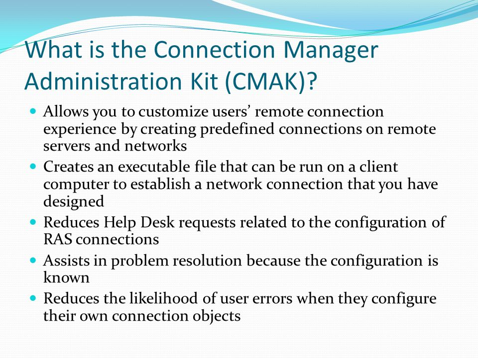What is the Connection Manager Administration Kit (CMAK).