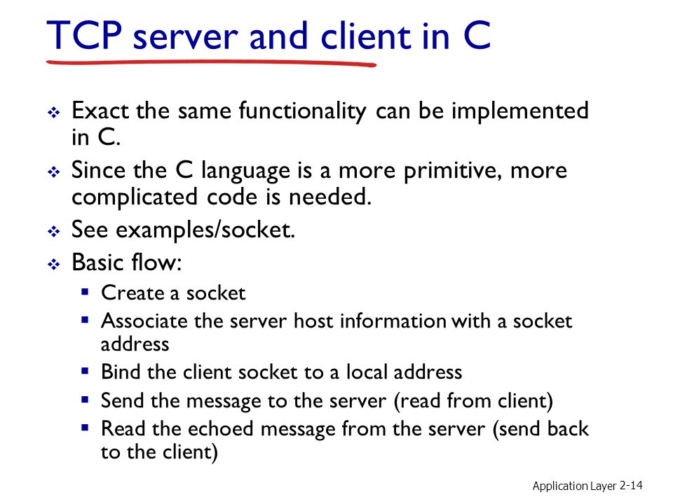 TCP server and client in C  Exact the same functionality can be implemented in C.