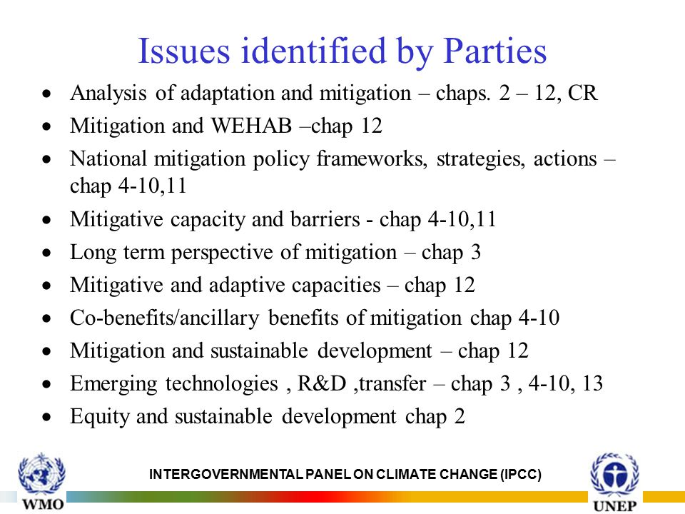 INTERGOVERNMENTAL PANEL ON CLIMATE CHANGE (IPCC) Issues identified by Parties  Analysis of adaptation and mitigation – chaps.