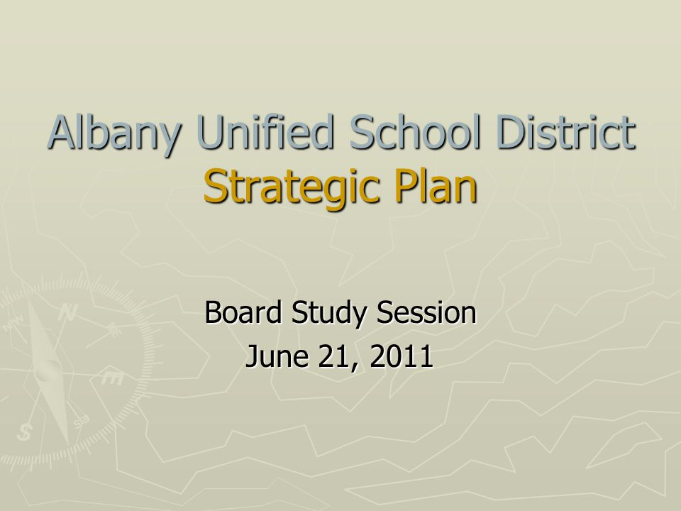Albany Unified School District Strategic Plan Board Study Session June 21, 2011