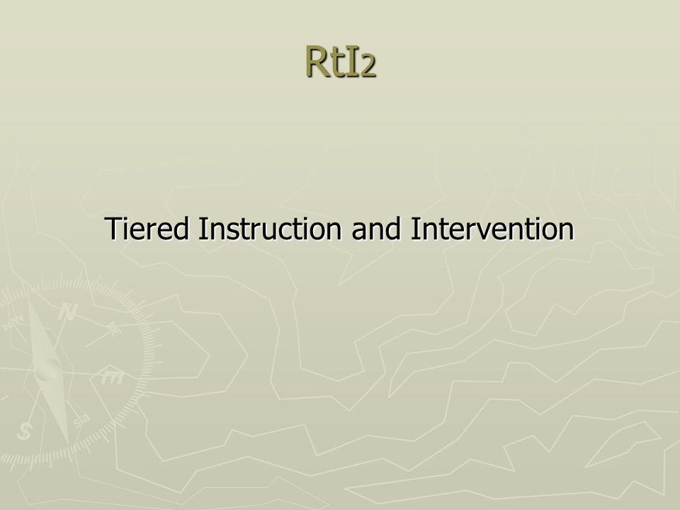 RtI 2 Tiered Instruction and Intervention