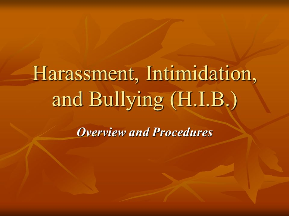 Harassment, Intimidation, and Bullying (H.I.B.) Overview and Procedures