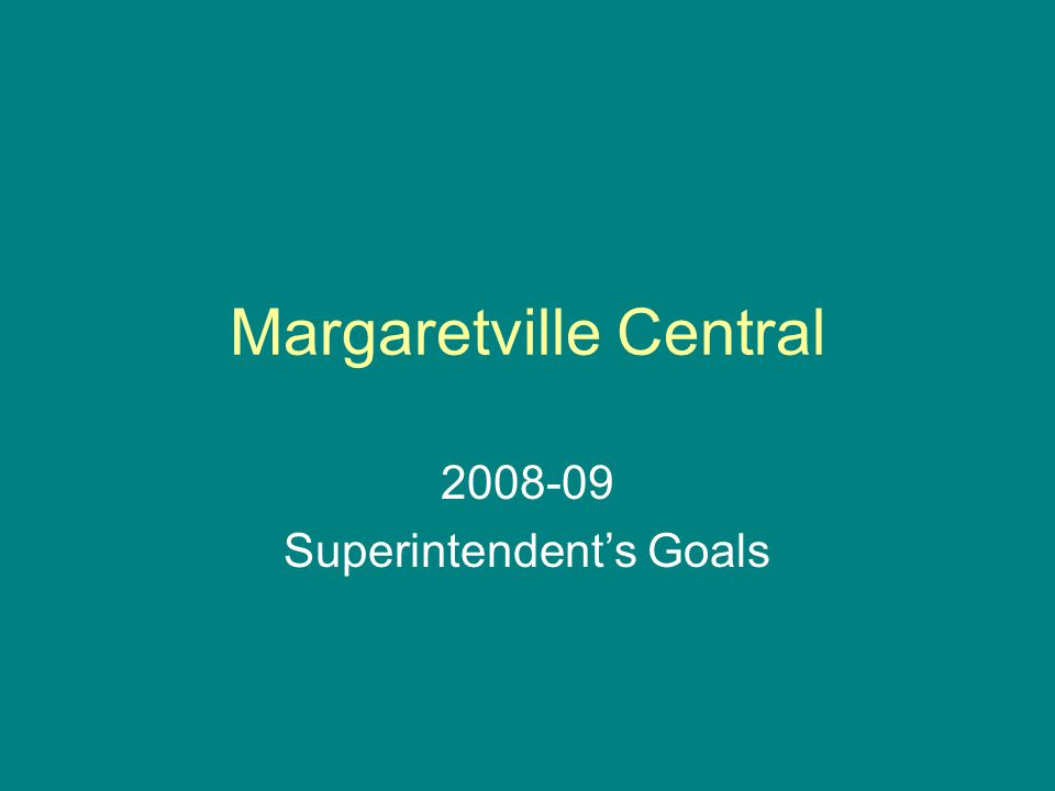 Margaretville Central Superintendent's Goals