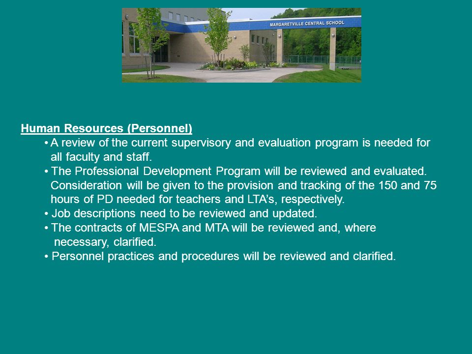 Human Resources (Personnel) A review of the current supervisory and evaluation program is needed for all faculty and staff.