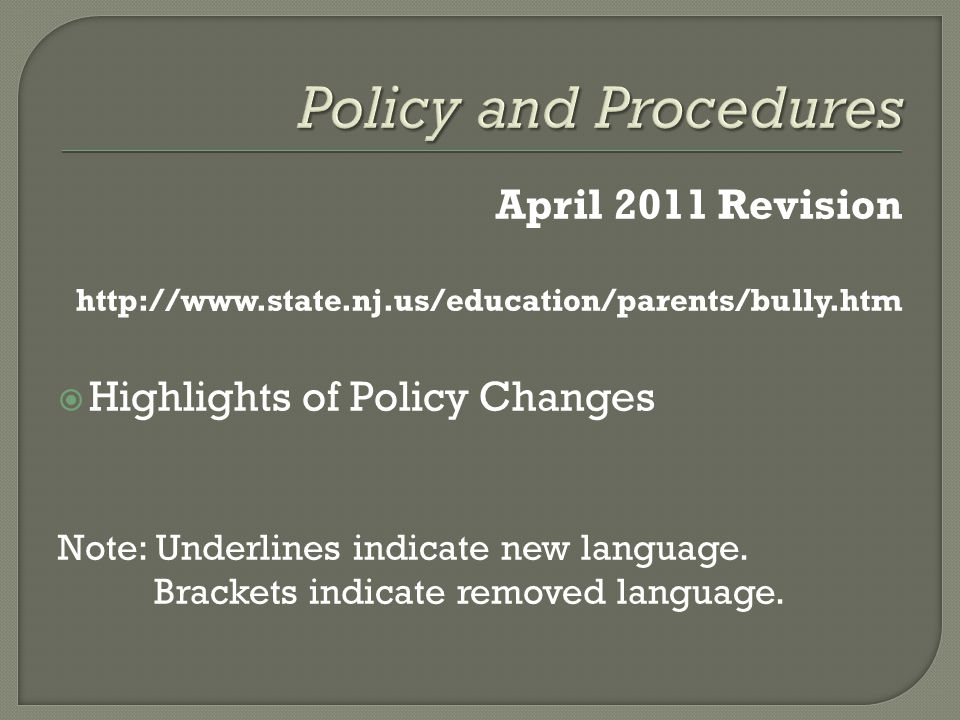 April 2011 Revision    Highlights of Policy Changes Note: Underlines indicate new language.