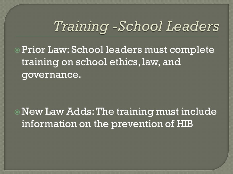  Prior Law: School leaders must complete training on school ethics, law, and governance.