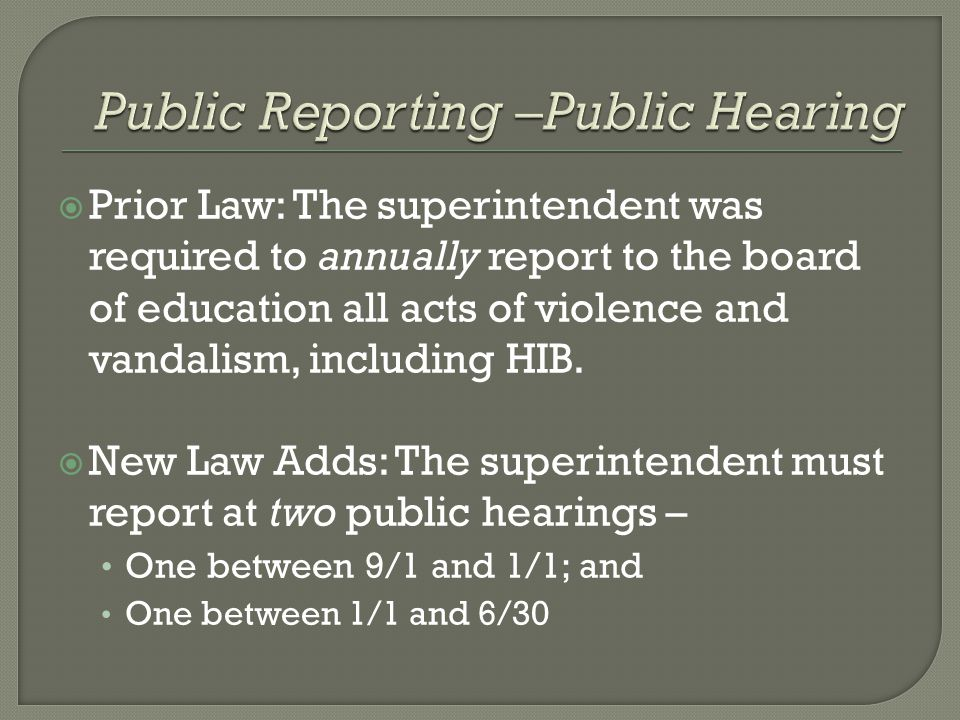  Prior Law: The superintendent was required to annually report to the board of education all acts of violence and vandalism, including HIB.