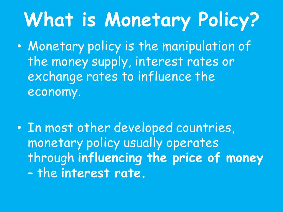 What is Monetary Policy.
