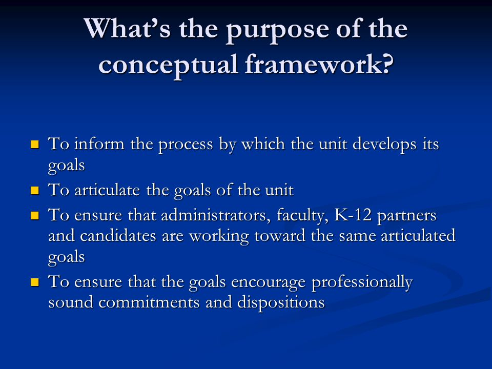 What's the purpose of the conceptual framework.