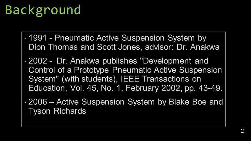 Background Pneumatic Active Suspension System by Dion Thomas and Scott Jones, advisor: Dr.