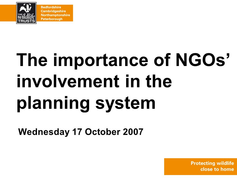 Wednesday 17 October 2007 The importance of NGOs' involvement in the planning system