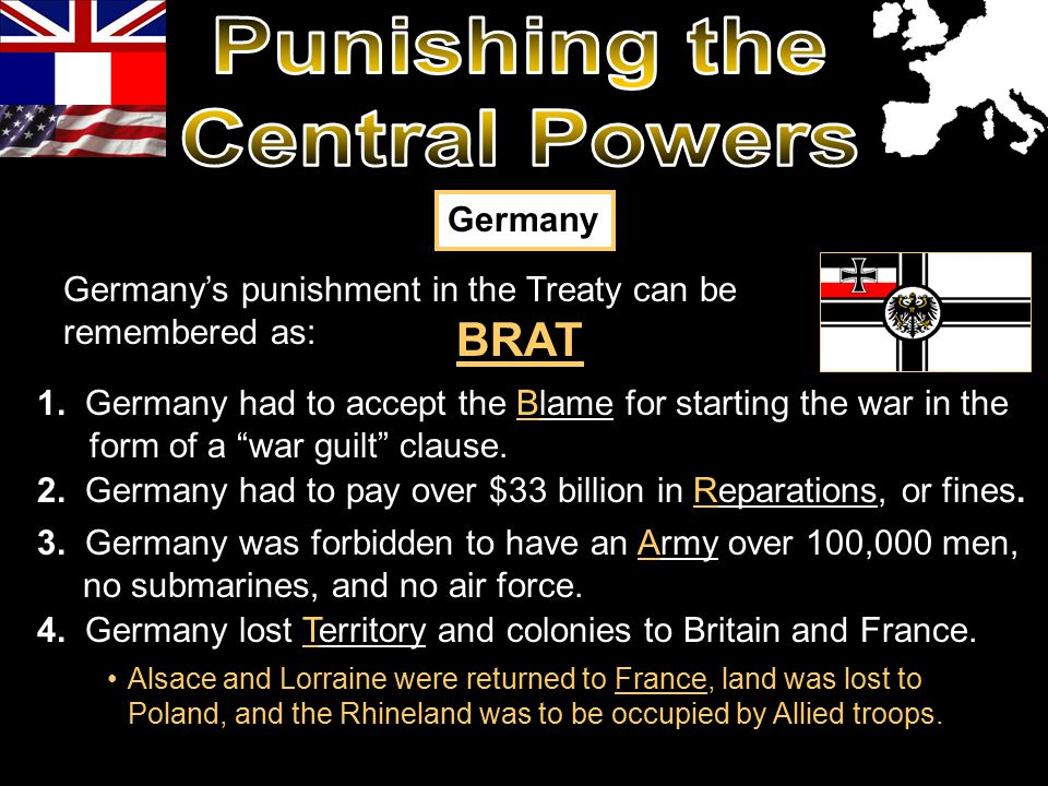 3. Germany was forbidden to have an Army over 100,000 men, no submarines, and no air force.