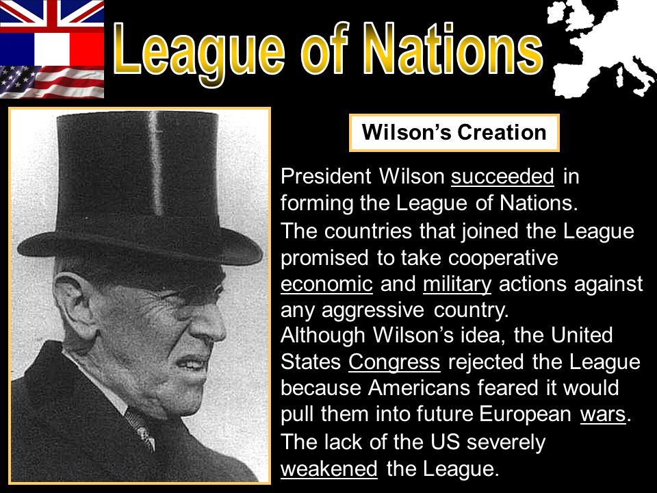 President Wilson succeeded in forming the League of Nations.