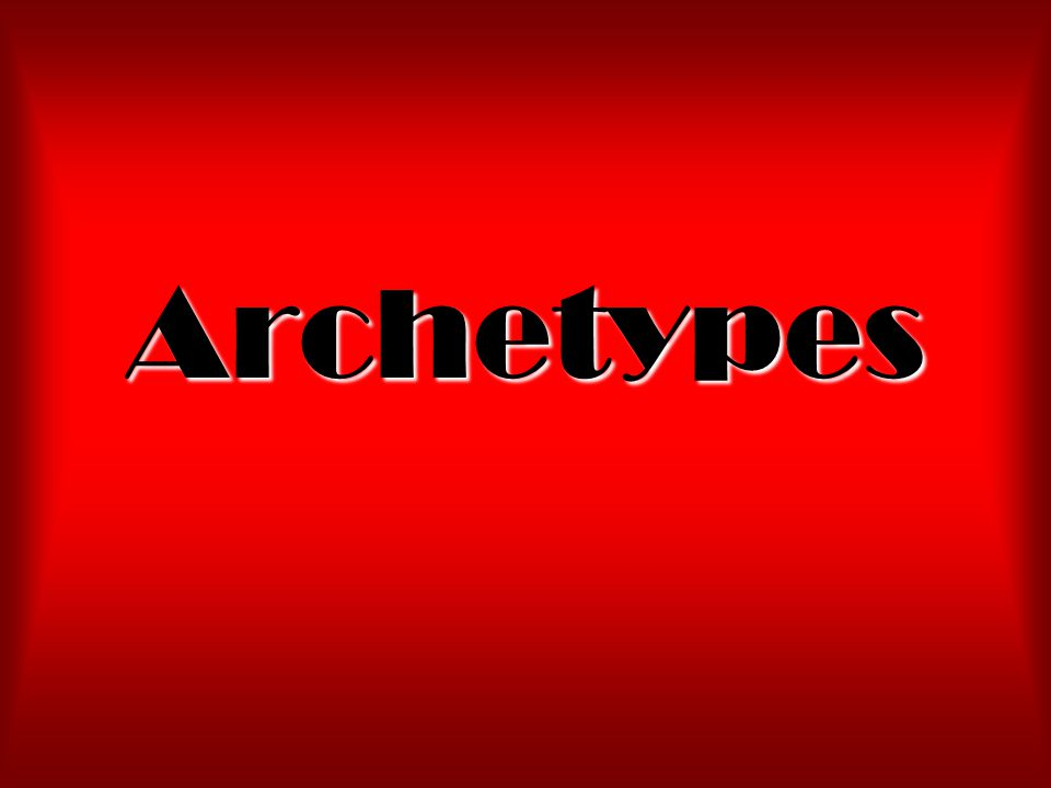 Archetypes Definition An Archetype Is A Universal Symbol These