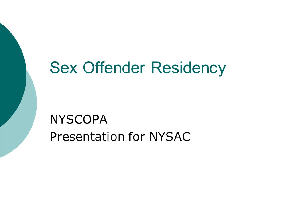 Sex Offender Residency NYSCOPA Presentation for NYSAC