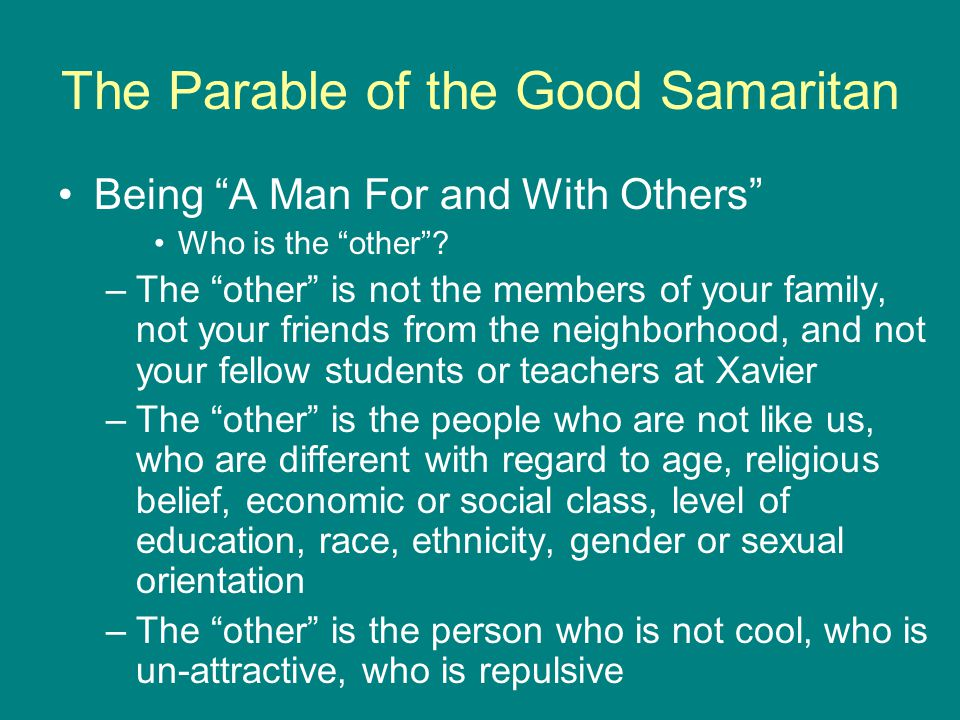 The Parable of the Good Samaritan Being A Man For and With Others Who is the other .