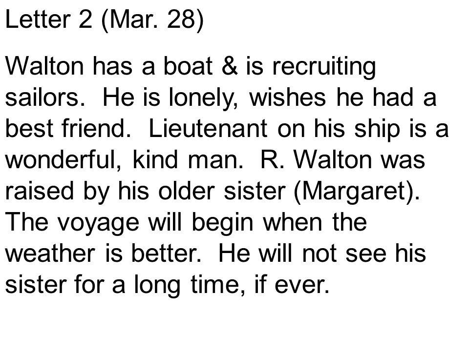 Frankenstein Letter 1 (Dec. 11) Robert Walton is north of London