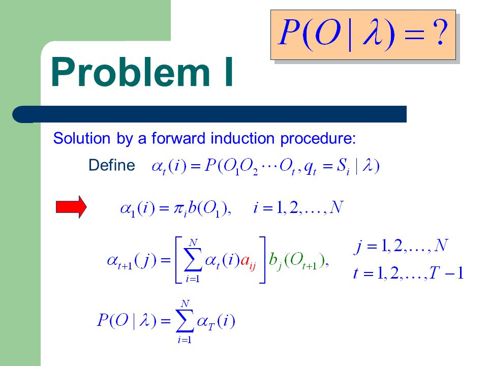 Problem I Solution by a forward induction procedure: Define