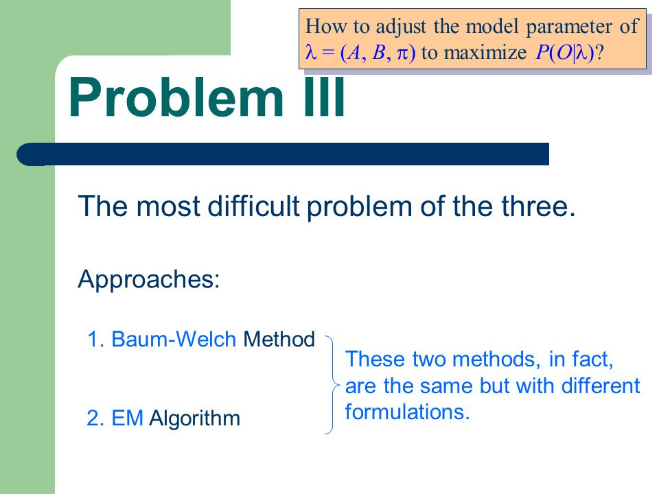Problem III The most difficult problem of the three.