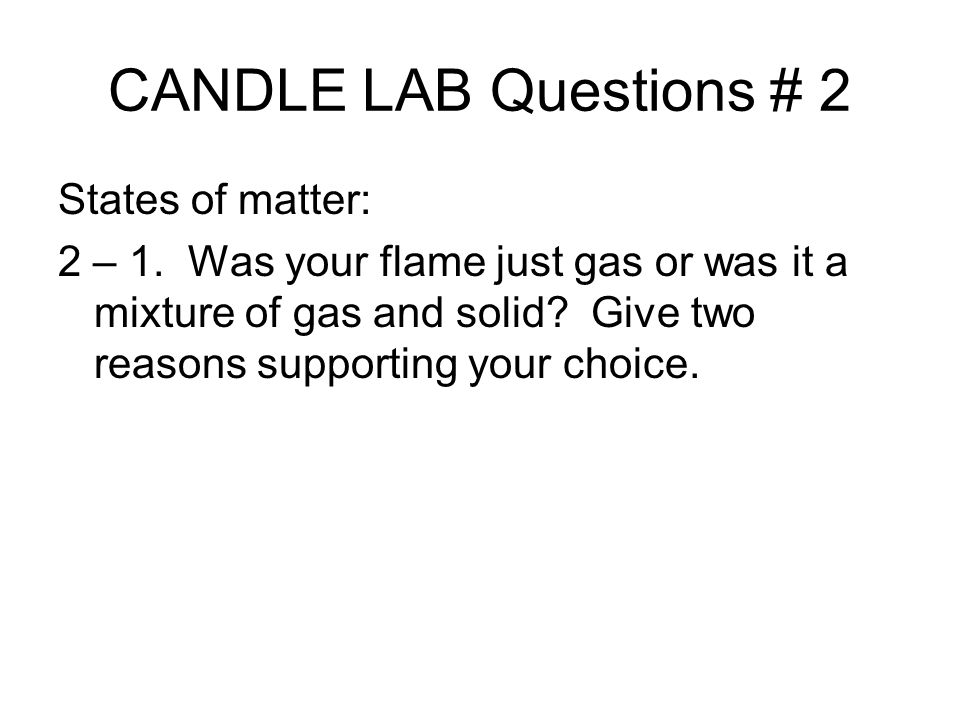 Unit 2 – Day 8 Wednesday October 9 th. Candle Lab Drill Answer in ...