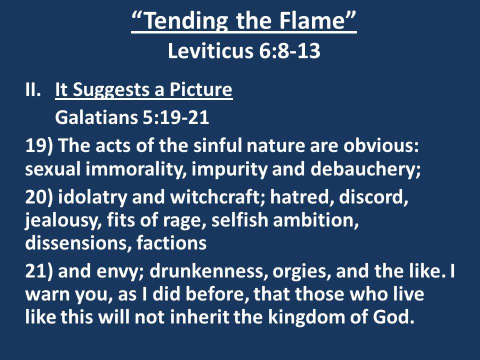 "Tending the Flame"" Leviticus 6:8-13  Matthew 22:37 Jesus"