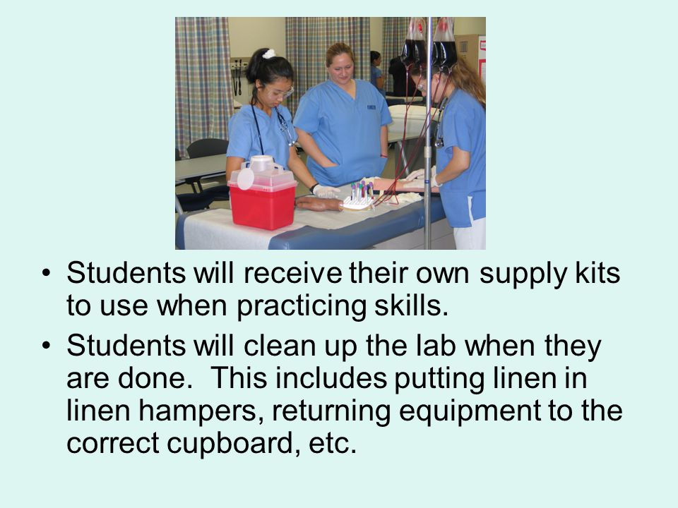 Practicing Skills Students should make an appointment to practice skills with instructor assistance...